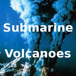 Submarine Volcanoes