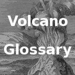 Volcano Glossary